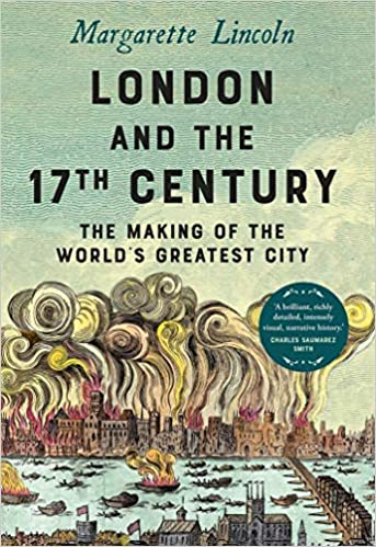 London and the Seventeenth Century by Maggie Lincoln