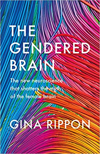 The Gendered Brain by Gina Rippon